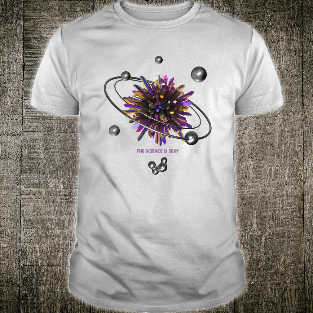 Wissenschaft ist sexy, heißes Wissenschaftlergeschenk Shirt