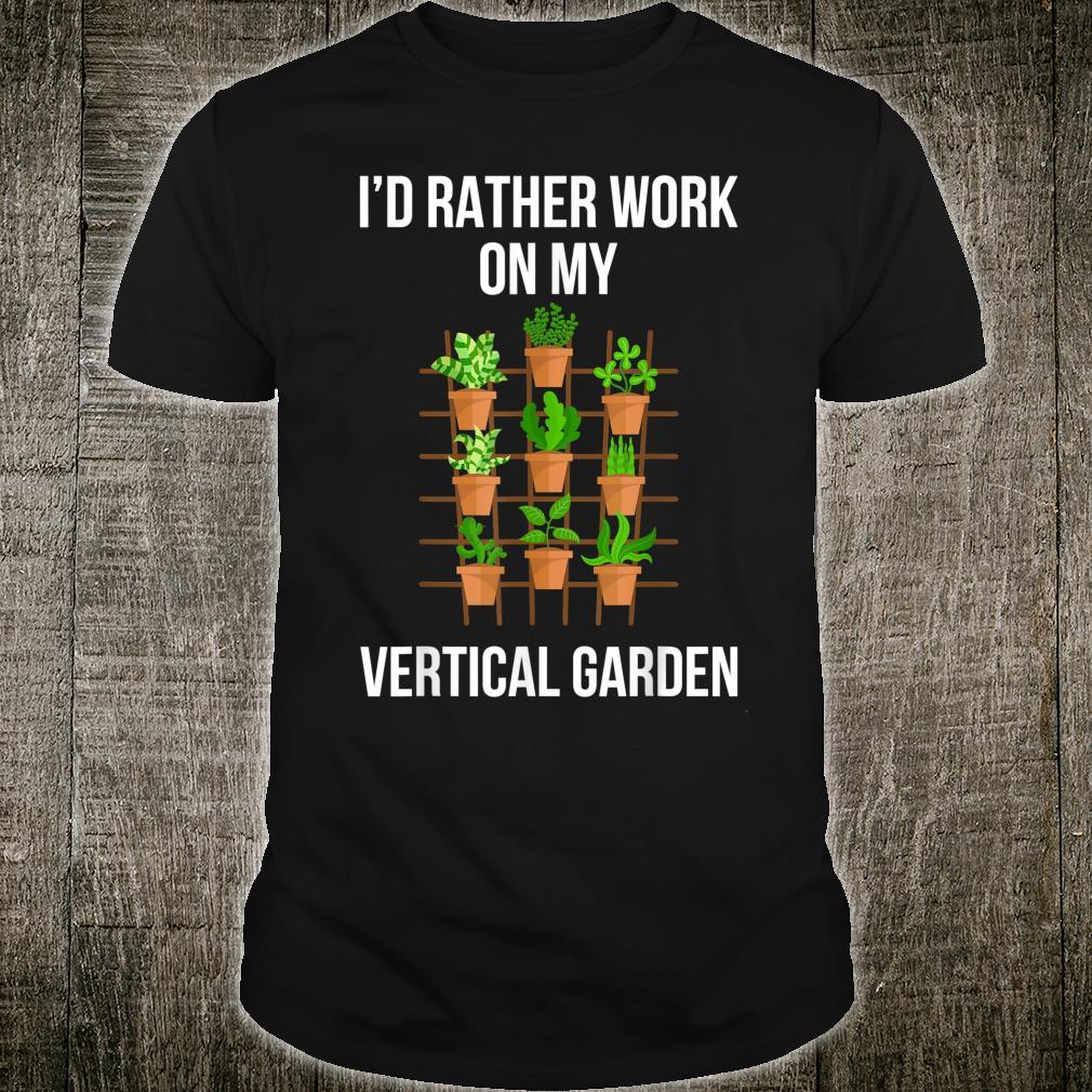 Work On My Vertical Garden Urban Gardener Shirt