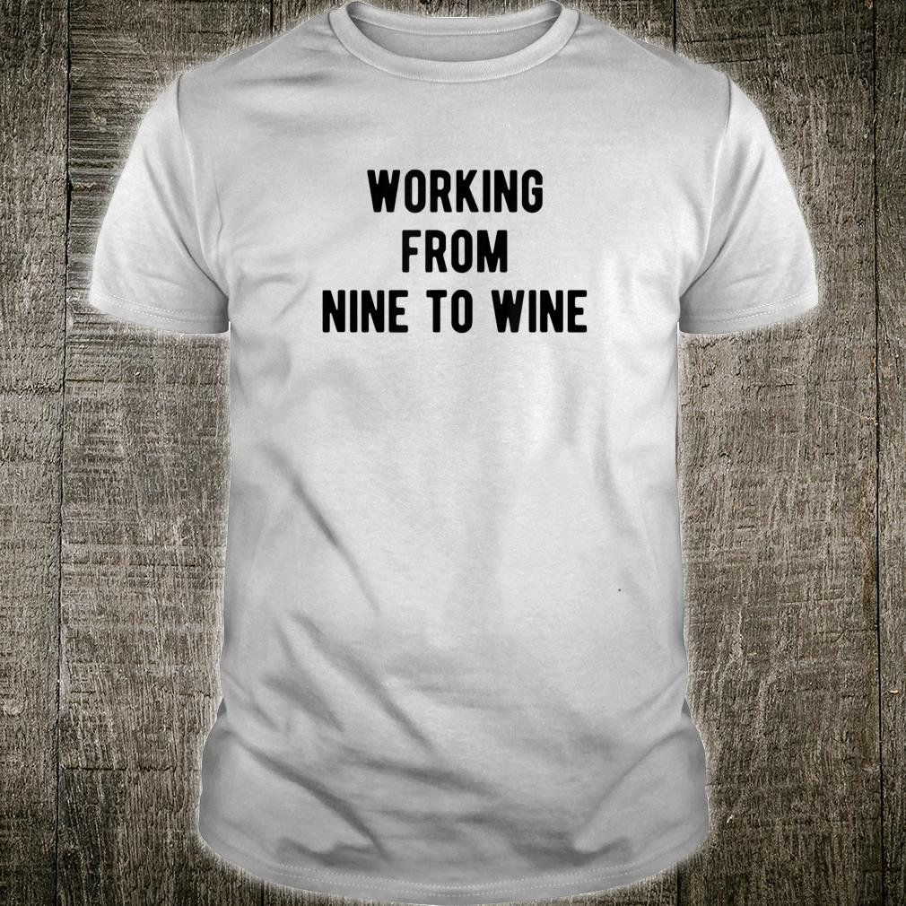 Working From Nine to Wine Lustiges Wein Weinfest Geschenk Shirt