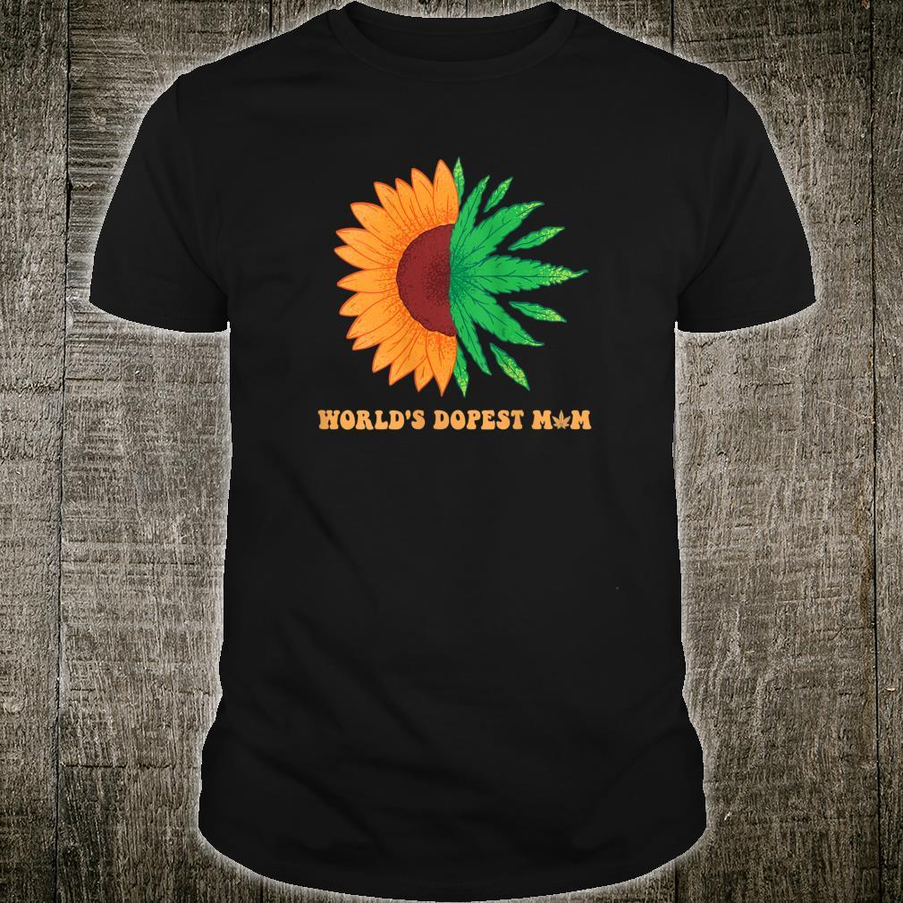 World's Dopest Mom Sunflower Weed Cannabis Marijuana Shirt