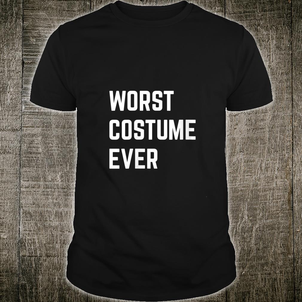 Worst Costume Ever Halloween Shirt