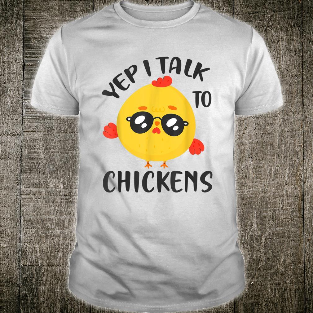 Yep I Talk To Chickens Cute Chicken Buffs Shirt
