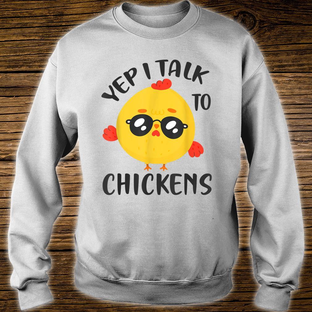 Yep I Talk To Chickens Cute Chicken Buffs Shirt sweater