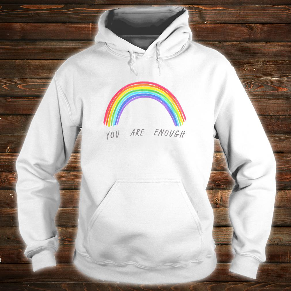 You Are Enough Motivational Shirt hoodie