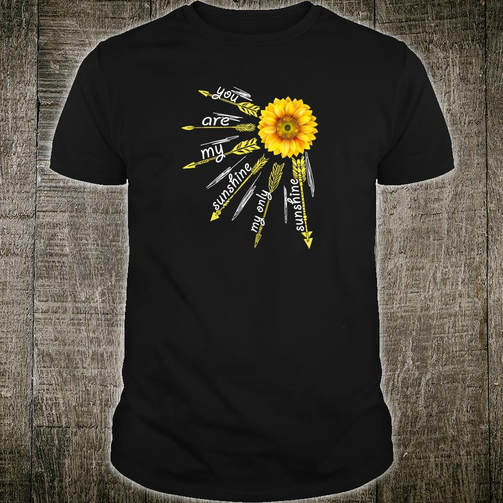 You Are My Only Sunshine Cute Sunflower Shirt