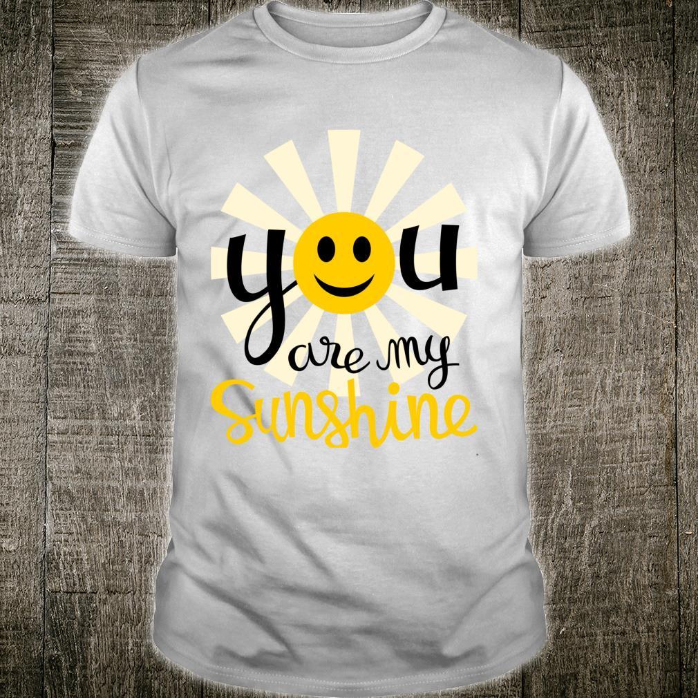 You Are My Sunshine Smiley Smiling Sun Shirt