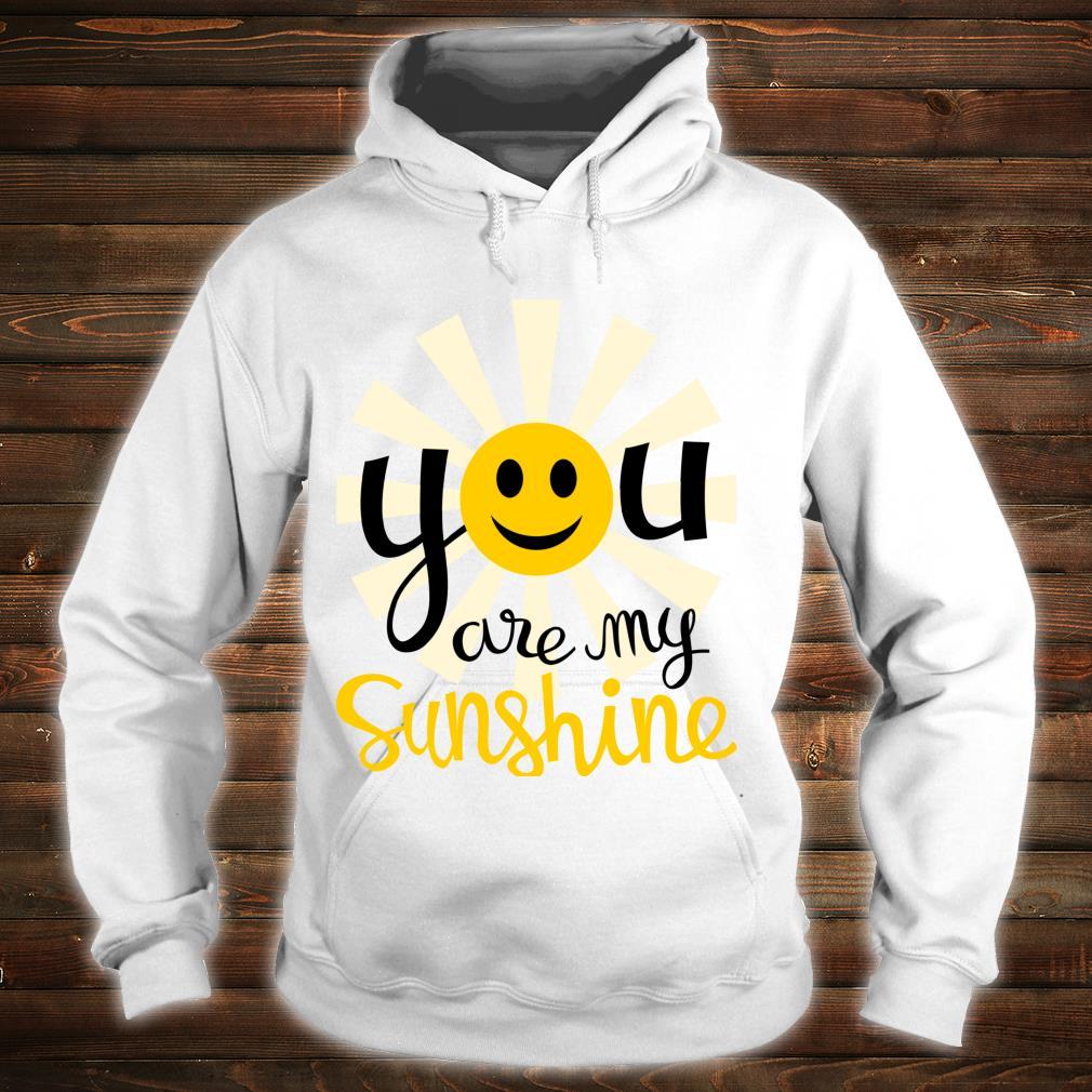 You Are My Sunshine Smiley Smiling Sun Shirt hoodie