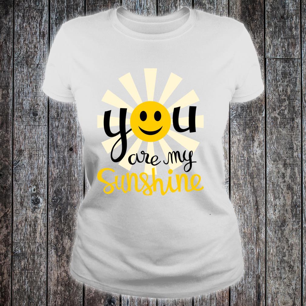 You Are My Sunshine Smiley Smiling Sun Shirt ladies tee