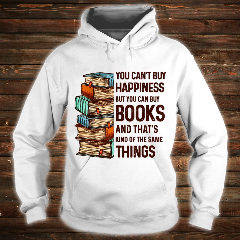 You Can't Buy Happiness But You Can Buy Books Shirt hoodie