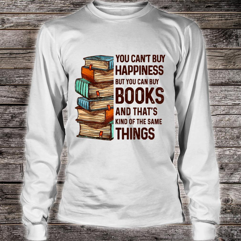 You Can't Buy Happiness But You Can Buy Books Shirt long sleeved
