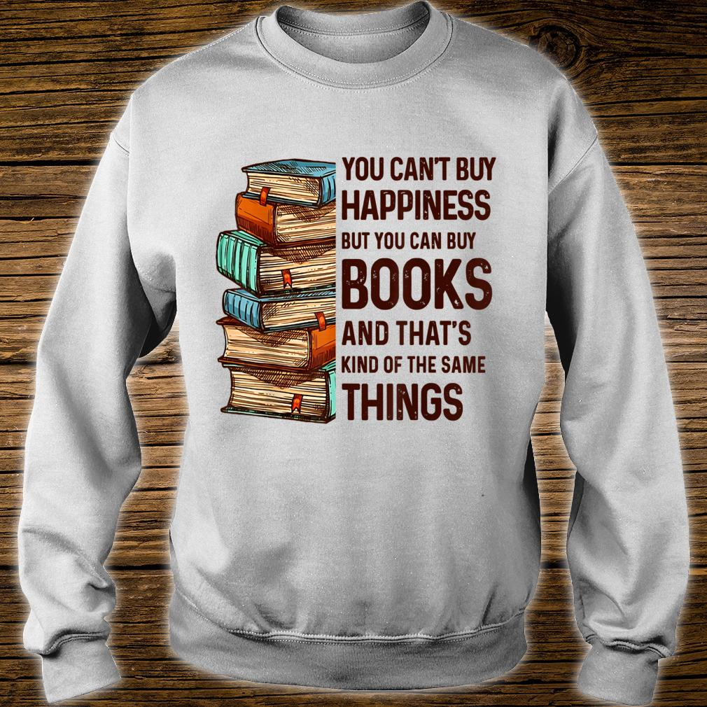 You Can't Buy Happiness But You Can Buy Books Shirt sweater