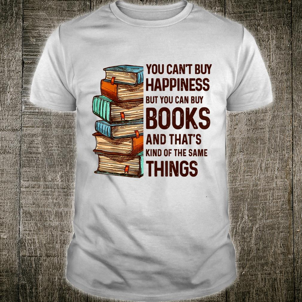 You Can't Buy Happiness But You Can Buy Books Shirt