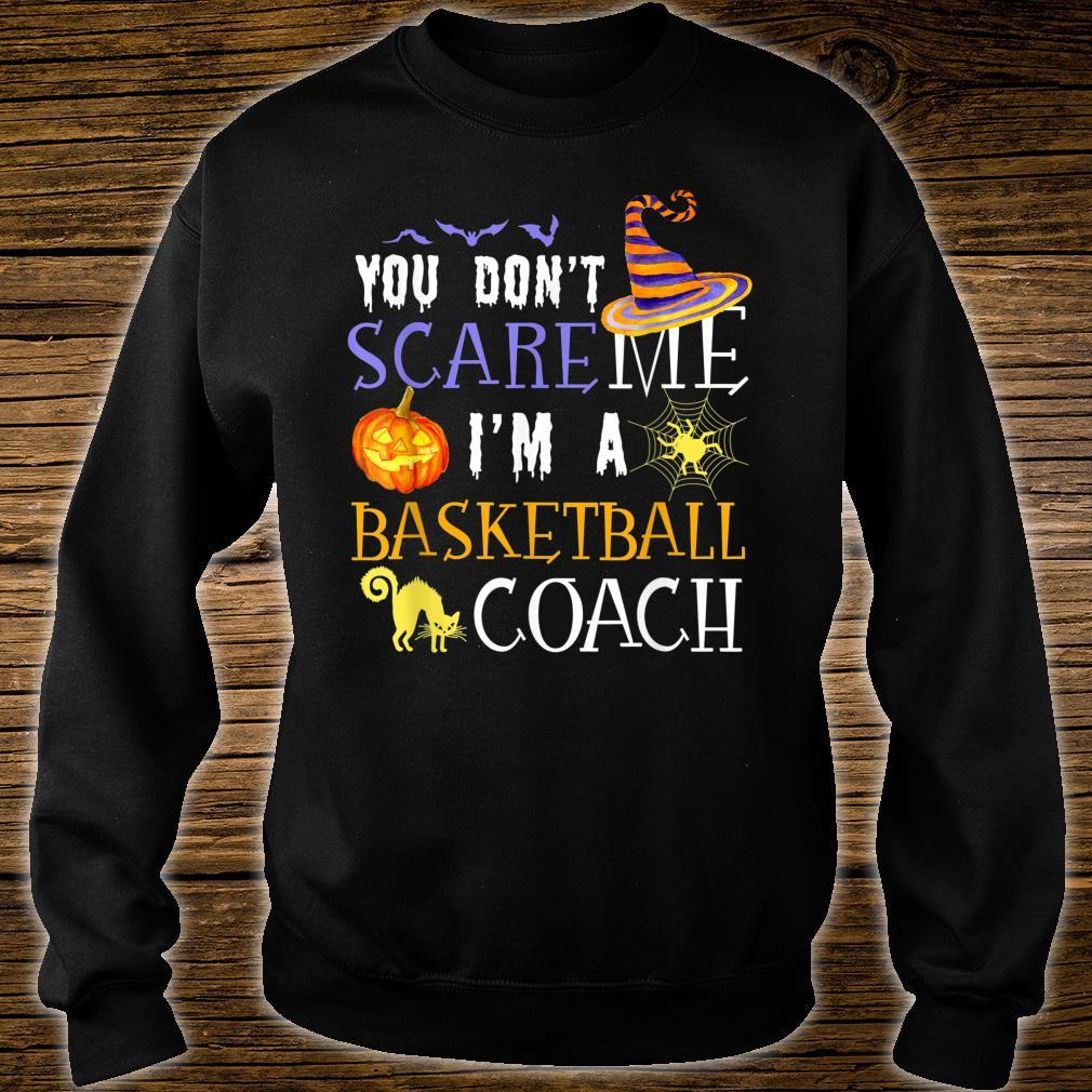 You Don't Scare Basketball Coach Halloween Costume Shirt sweater