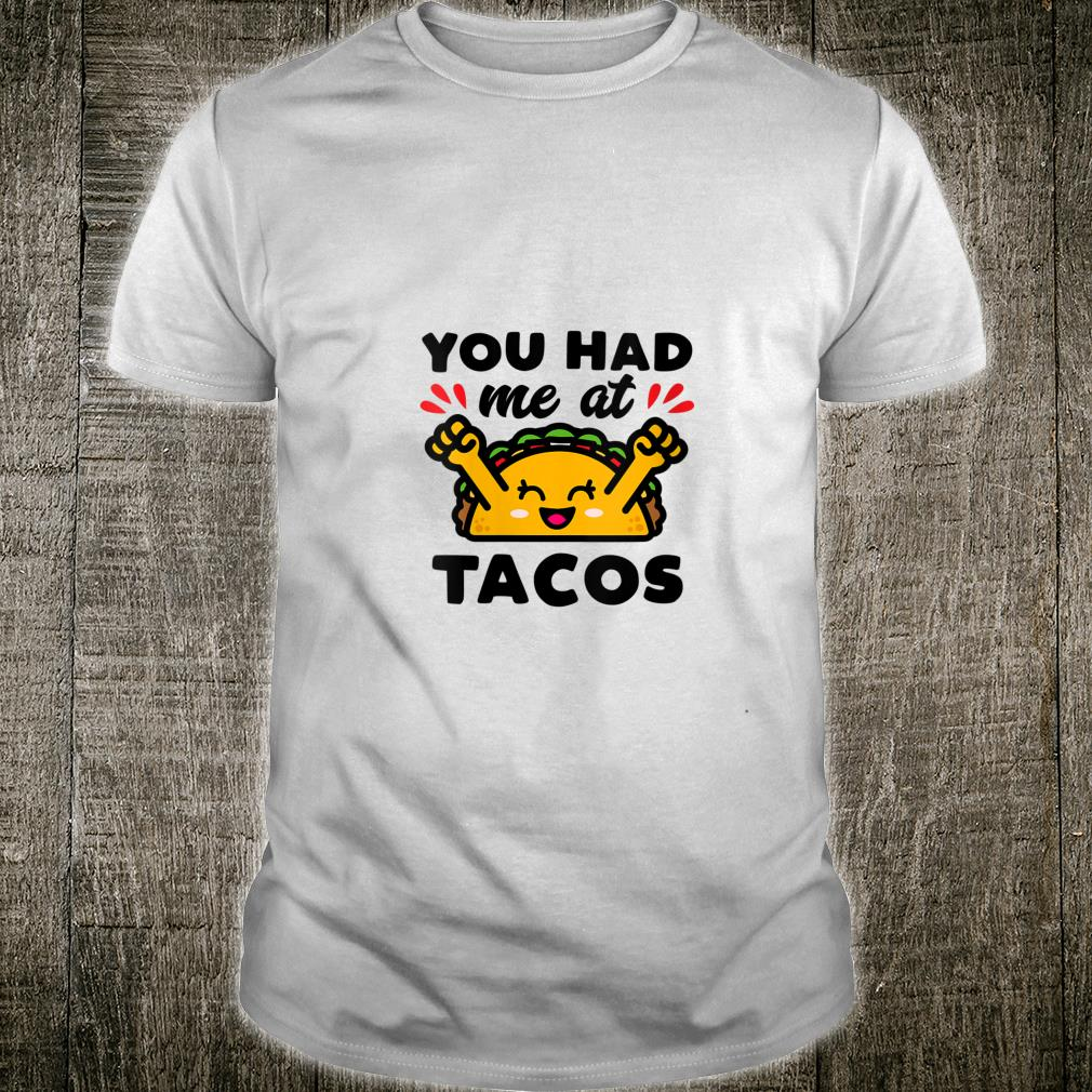 You Had Me At Tacos Cute Kawaii Food Shirt