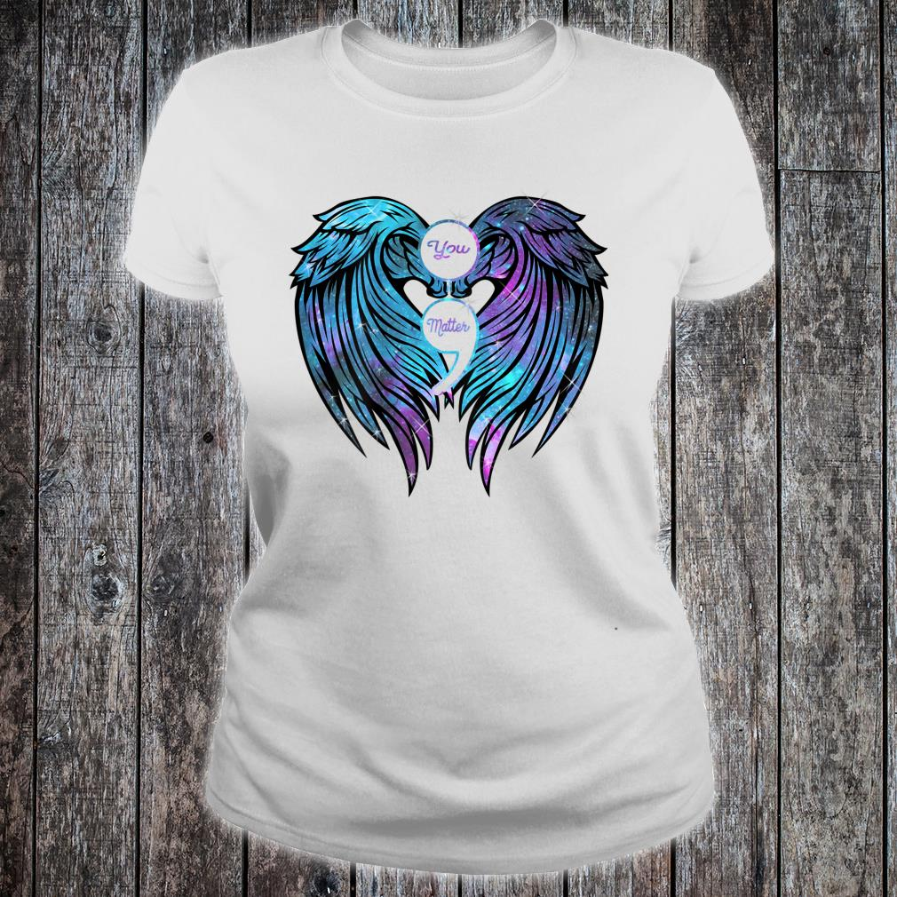 You Matter wings Shirt Suicide Prevention Awareness Shirt ladies tee
