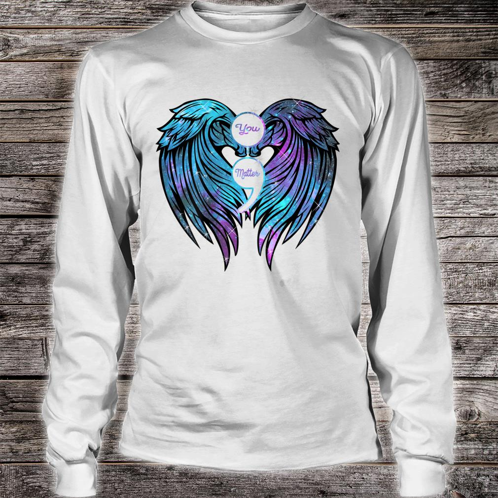 You Matter wings Shirt Suicide Prevention Awareness Shirt long sleeved