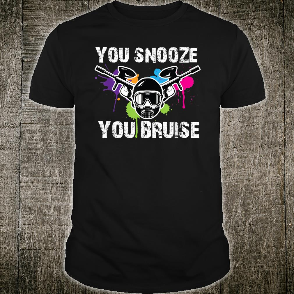 You Snooze You Bruise Paintball Player Sports JT Shirt