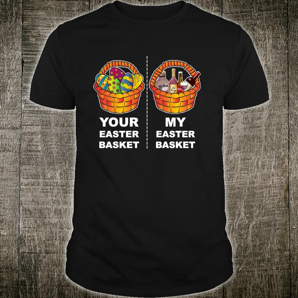 Your Eggs Easter Basket My Alcohol Wine Easter Basket Shirt