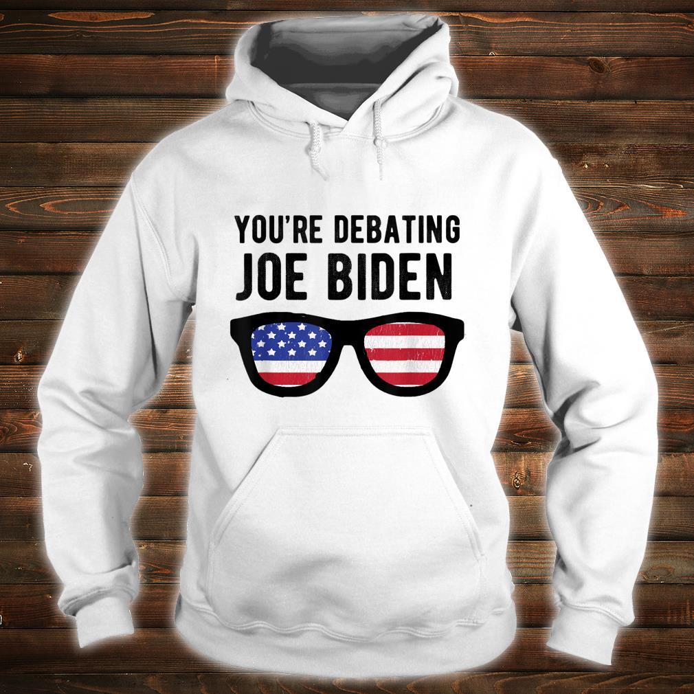 You're Debating Joe Biden Final Election Debate Shirt hoodie