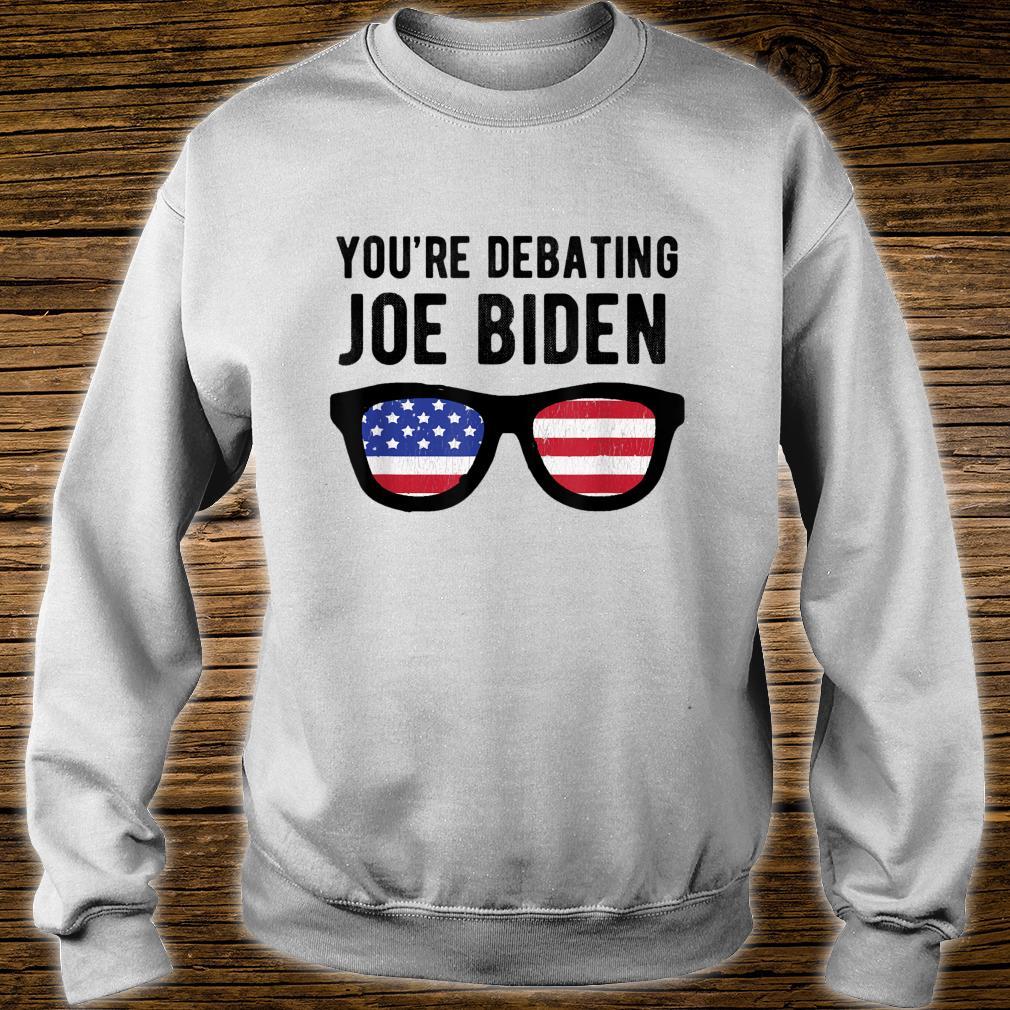 You're Debating Joe Biden Final Election Debate Shirt sweater