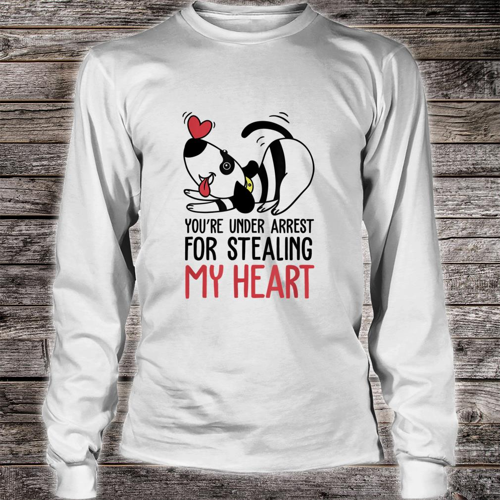 You're Under Arrest for Stealing My Heart Valentines Shirt long sleeved