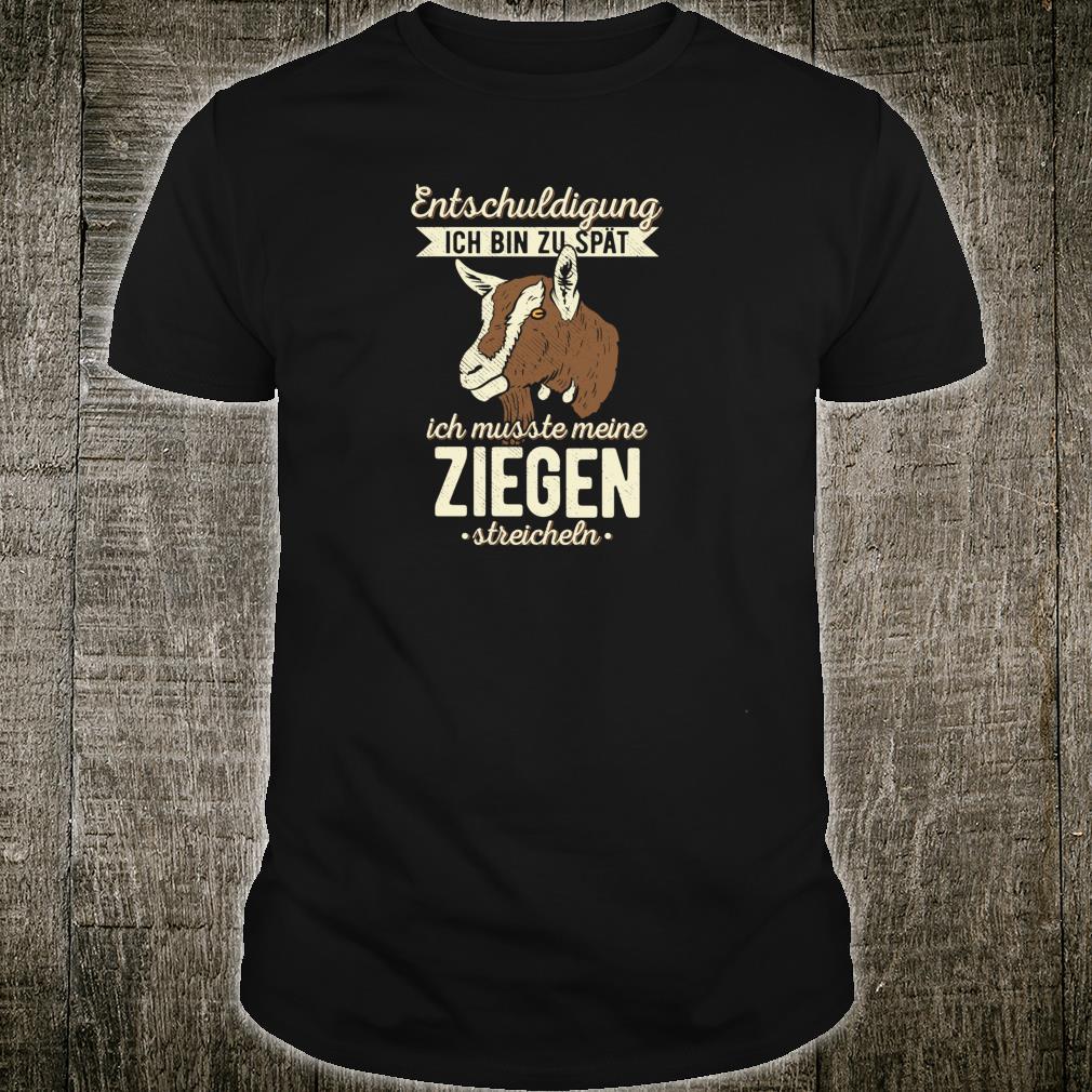 Ziege Entschuldigung Ich Bin Zu Spät Ziegen Ziegenzüchter Shirt