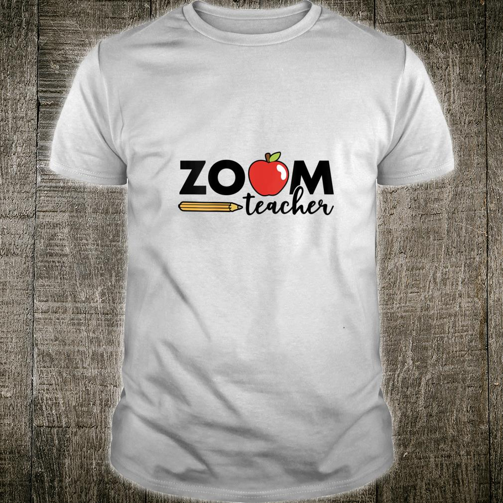 Zoom Teacher Virtual Back to School Distance Learning Shirt