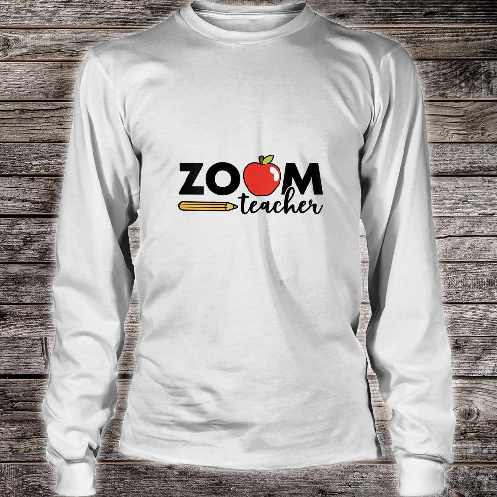 Zoom Teacher Virtual Back to School Distance Learning Shirt long sleeved