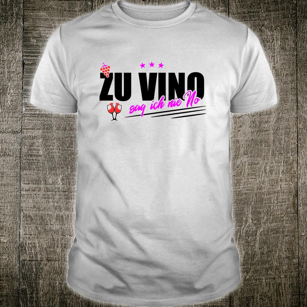 Zu Vino sag ich nie NO Weintrinker Weinglas Lustiges Wein Shirt