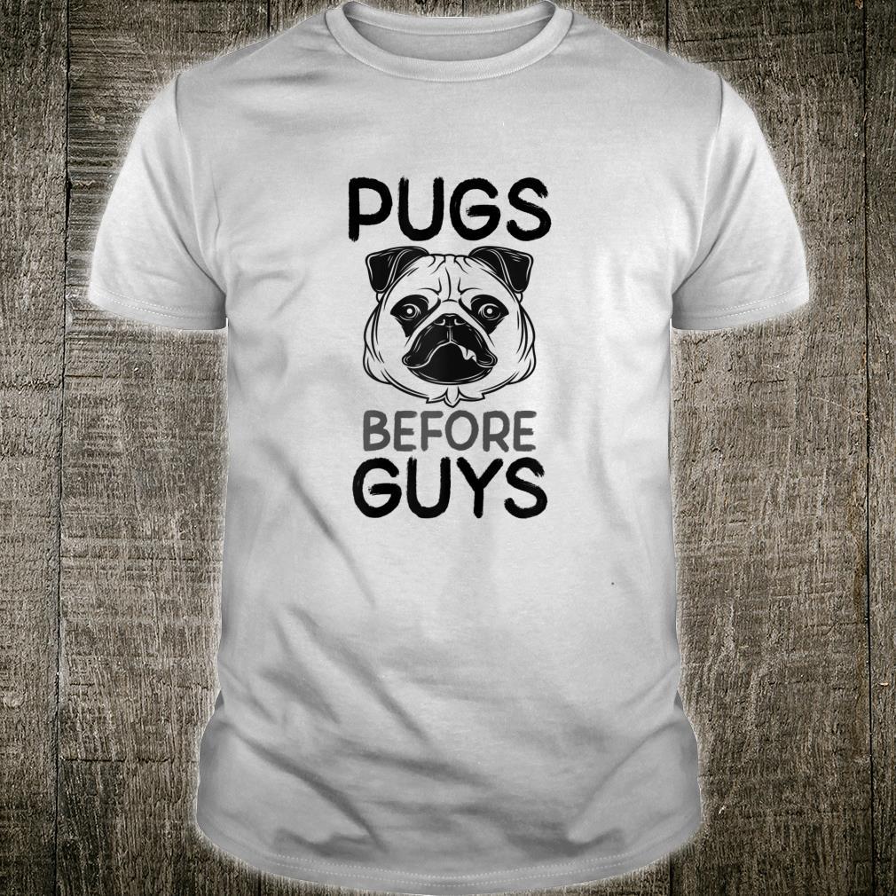 's Pugs Before Guys Slogan Shirt