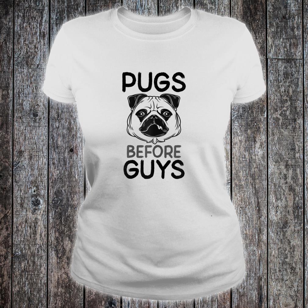 's Pugs Before Guys Slogan Shirt ladies tee